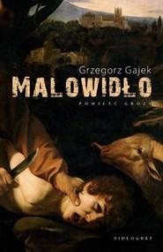 okładka Malowidło, Książka | Grzegorz Gajek