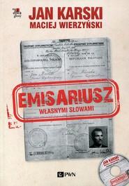 okładka Emisariusz Własnymi słowami z płytą CD, Książka   Jan Karski, Maciej Wierzyński