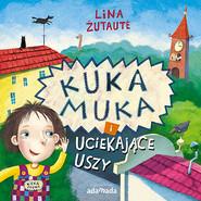 okładka Kuka Muka i uciekające uszy, Książka | Zutaute Lina