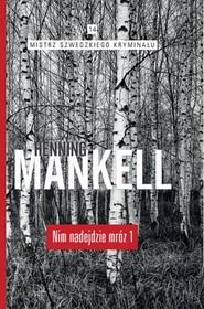 okładka Nim nadejdzie mróz cz. 1, Książka | Henning Mankell