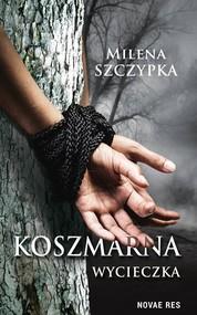 okładka Koszmarna wycieczka, Książka | Milena  Szczypka