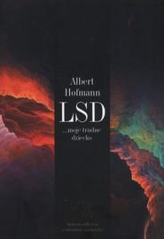 okładka LSD moje trudne dziecko, Książka | Albert Hofmann