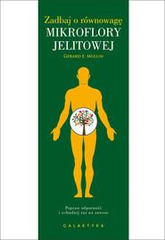 okładka Zadbaj o równowagę mikroflory jelitowej Popraw odporność i schudnij raz na zawsze, Książka | Gerard E. Mullin