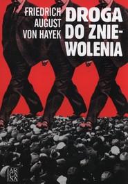 okładka Droga do zniewolenia, Książka | Fridrich August Hayek