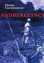 okładka Nadberezyńcy, Książka | Czarnyszewicz Florian