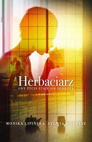 okładka Herbaciarz Gdy życie staje się podrożą, Książka | Monika Lipińska, Sylwia Mokrysz