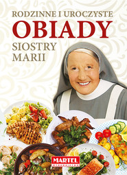 okładka Rodzinne i uroczyste obiady Siostry Marii, Książka | Guziak Maria Goretti