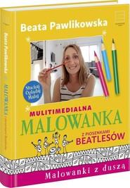 okładka Multimedialna malowanka z piosenkami Beatlesów, Książka | Beata Pawlikowska