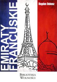 okładka Emiraty francuskie, Książka | Dobosz Bogdan
