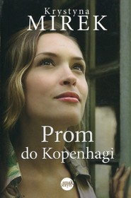 okładka Prom do Kopenhagi, Książka | Krystyna Mirek