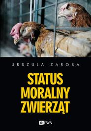 okładka Status moralny zwierząt, Książka | Urszula  Zarosa