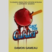 okładka Cały ten cukier, Książka | Gameau Damon