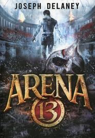 okładka Arena 13 Tom 1, Książka | Joseph Delaney