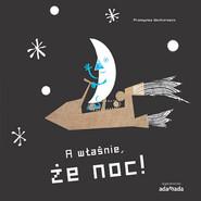 okładka A właśnie że dzień A właśnie że noc, Książka | Przemysław Wechterowicz