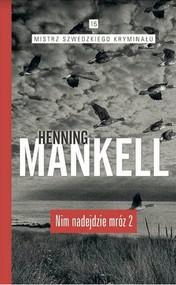 okładka Nim nadejdzie mróz Część 2, Książka | Henning Mankell