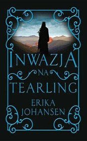 okładka Inwazja na Tearling, Książka | Erika Johansen