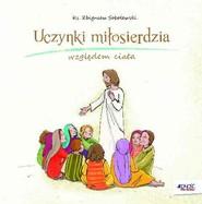 okładka Uczynki miłosierdzia względem ciała, Książka | Sobolewski Zbigniew