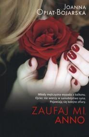 okładka Zaufaj mi Anno, Książka | Joanna Opiat-Bojarska