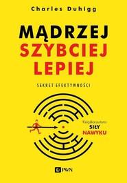 okładka Mądrzej, szybciej, lepiej Sekret efektywności, Książka | Charles Duhigg