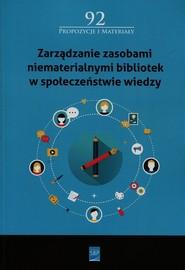 okładka Zarządzanie zasobami niematerialnymi bibliotek w społeczeństwie wiedzy, Książka |