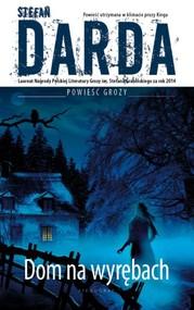 okładka Dom na wyrębach, Książka | Stefan Darda