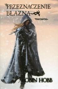 okładka Przeznaczenie błazna Tom 3, Książka   Hobb Robin
