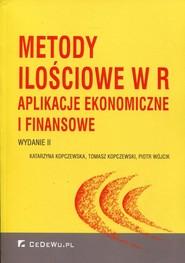 okładka Metody ilościowe w R z płytą CD Aplikacje ekonomiczne i finansowe, Książka   Katarzyna Kopczewska, Tomasz Kopczewski, Piotr  Wójcik