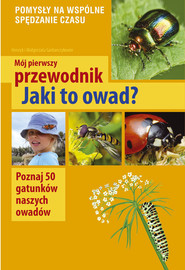 okładka Mój pierwszy przewodnik Jaki to owad? Poznaj 50 gatunków naszych owadów, Książka   Małgorzata Garbarczyk, Henryk Garbarczyk