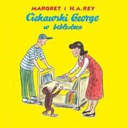 okładka Ciekawski George w bibliotece, Książka | Rey H.A., Margaret