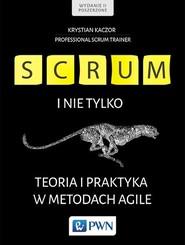 okładka Scrum i nie tylko. Teoria i praktyka w metodach Agile, Książka | Krystian Kaczor