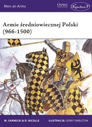 okładka Armie średniowiecznej Polski (966-1500), Książka | Witold Sarnecki, David Nicolle