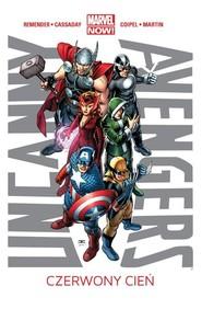 okładka Uncanny Avengers Tom 1 Czerwony cień, Książka | Rick Remender