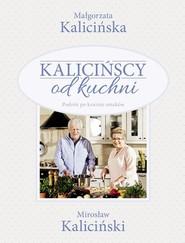 okładka Kalicińscy od kuchni, Książka   Małgorzata Kalicińska, Mirosław Kaliciński