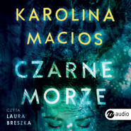 okładka Czarne morze, Audiobook | Karolina Macios