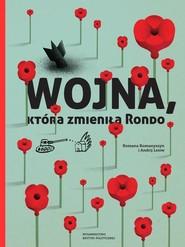 okładka Wojna, która zmieniła Rondo, Książka | Romana Romaszyn, Andrij Lesiw