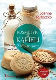 okładka Kosmetyki do kąpieli Zrób to sam, Książka | Joanna Tołłoczko