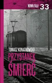 okładka Przystanek śmierć, Książka | Tomasz Konatkowski