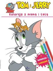 okładka Tom i Jerry Koloruję z mamą i tatą, Książka |