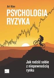 okładka Psychologia ryzyka Jak radzić sobie z niepewnością rynku, Książka | Kiev Ari