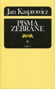 okładka Jan Kasprowicz Pisma zebrane Tom 8 Część 1, Książka   Jan Kasprowicz