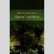 okładka Śmierć lekarzy, Książka | Renata Jabłońska