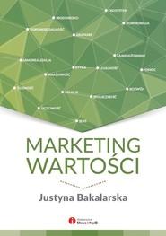 okładka Marketing wartości Ludzkie oblicze Twojego biznesu, Książka | Bakalarska Justyna