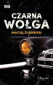 okładka Czarna wołga, Książka | Żurawski Maciej