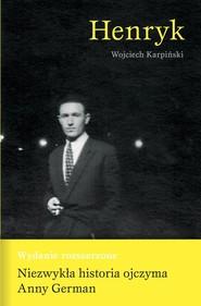 okładka Henryk Wydanie poszerzone - niezwykła historia ojczyma Anny German, Książka | Wojciech Karpiński