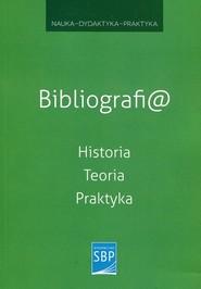 okładka Bibliografi@ Historia Teoria Praktyka, Książka |