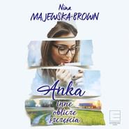 okładka Anka. Inne oblicze szczęścia, Audiobook | Nina Majewska Brown