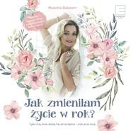 okładka Jak zmieniłam życie w rok, Audiobook | Malwina Bakalarz