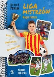 okładka Liga Mistrzów Magia futbolu, Książka | Romek Pawlak