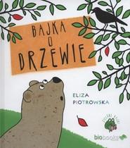 okładka Bajka o drzewie, Książka   Eliza Piotrowska