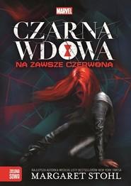 okładka Czarna Wdowa Na zawsze czerwona, Książka | Margaret  Stohl